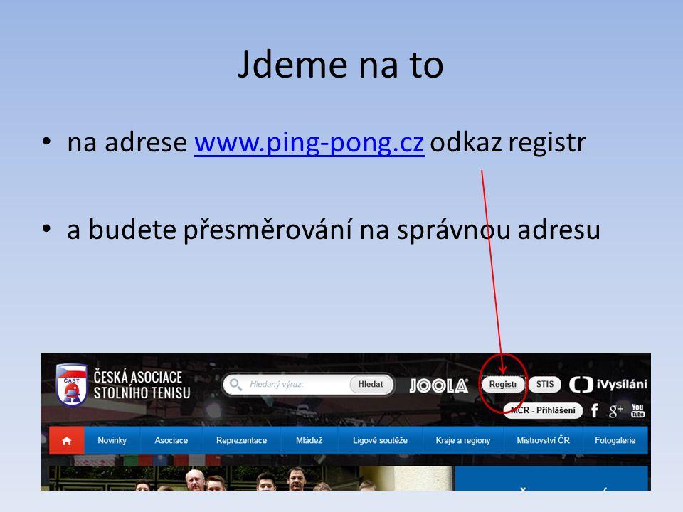Jdeme na to na adrese www.ping-pong.cz odkaz registr