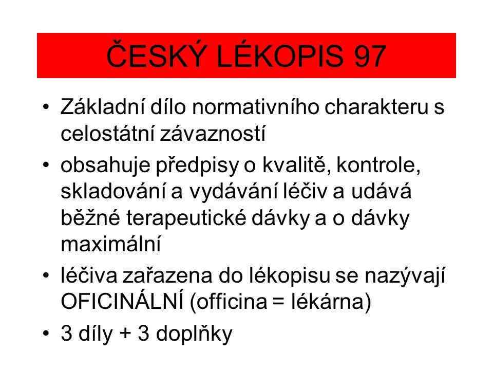 ČESKÝ LÉKOPIS 97 Základní dílo normativního charakteru s celostátní závazností.