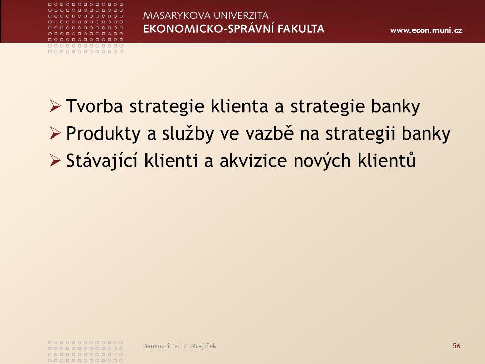 Tvorba strategie klienta a strategie banky