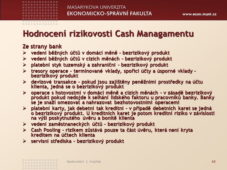 Hodnocení rizikovosti Cash Managamentu