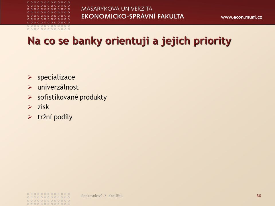 Na co se banky orientuji a jejich priority