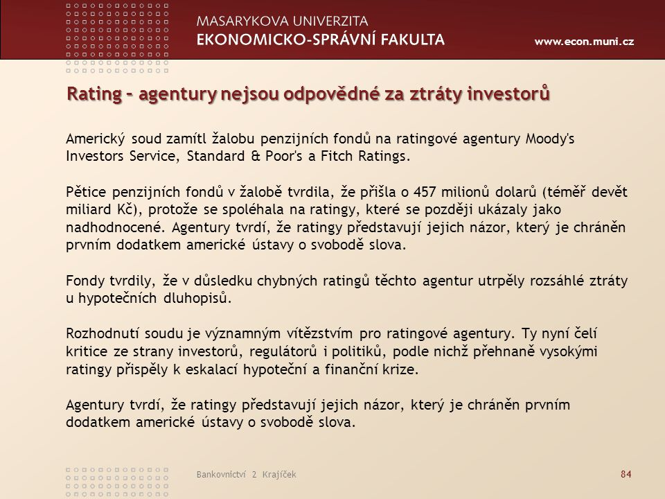 Rating – agentury nejsou odpovědné za ztráty investorů