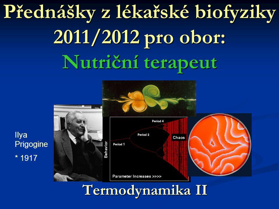 Přednášky z lékařské biofyziky 2011/2012 pro obor: Nutriční terapeut