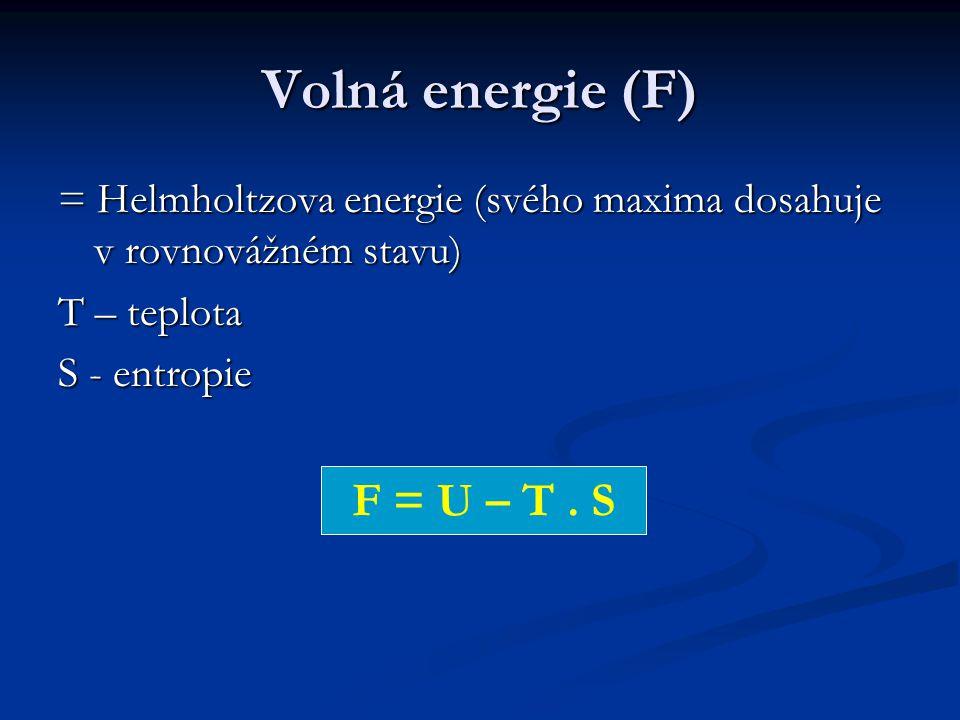 Volná energie (F) F = U – T . S