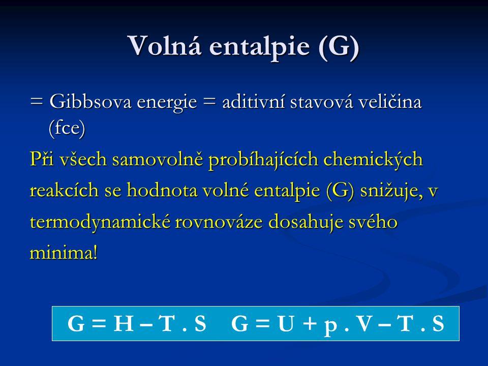Volná entalpie (G) G = H – T . S G = U + p . V – T . S