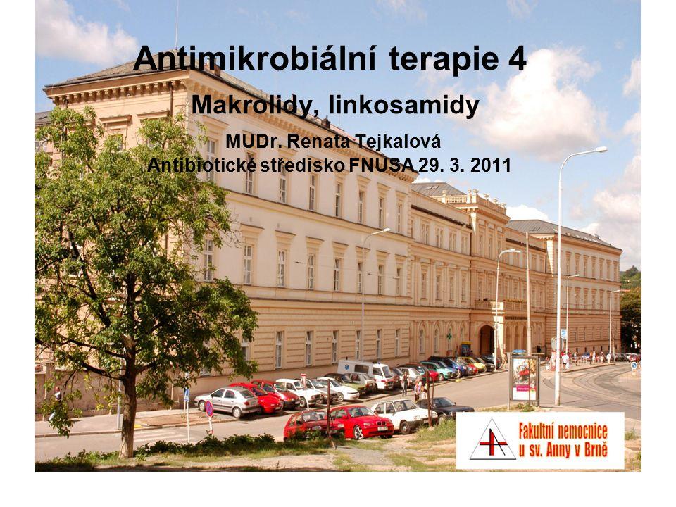 Antimikrobiální terapie 4 Makrolidy, linkosamidy MUDr