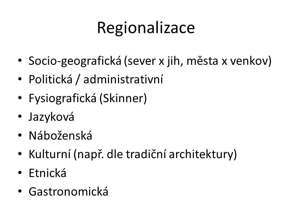 Regionalizace Socio-geografická (sever x jih, města x venkov)