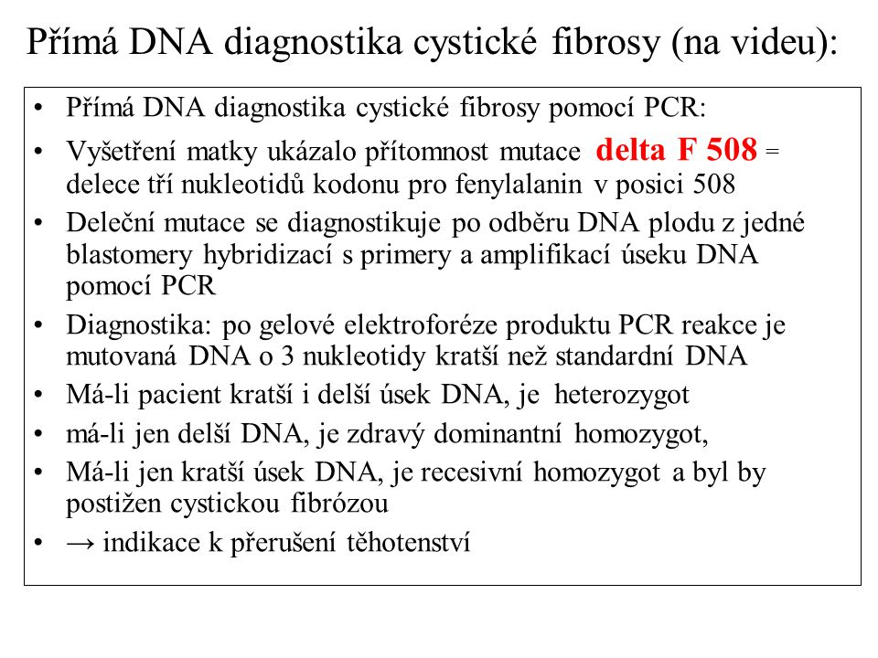 Přímá DNA diagnostika cystické fibrosy (na videu):
