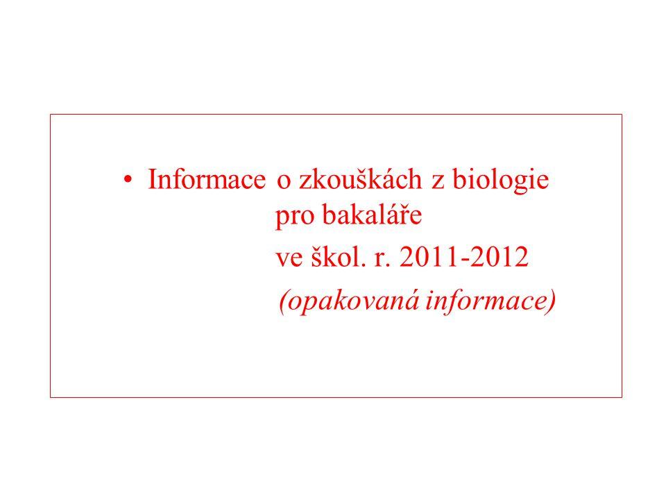 Informace o zkouškách z biologie pro bakaláře ve škol. r. 2011-2012