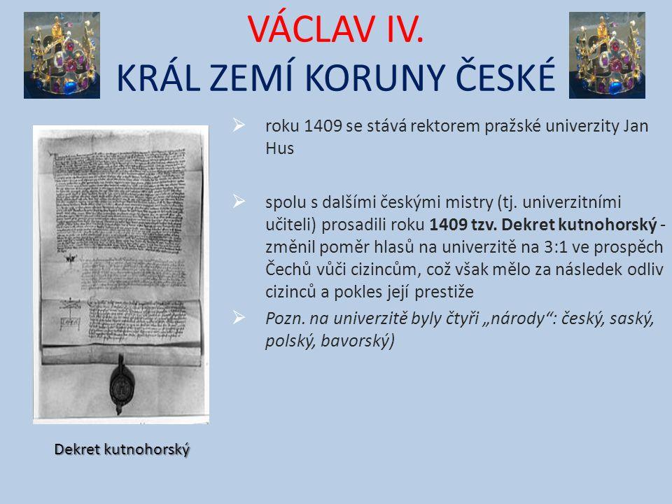 VÁCLAV IV. KRÁL ZEMÍ KORUNY ČESKÉ