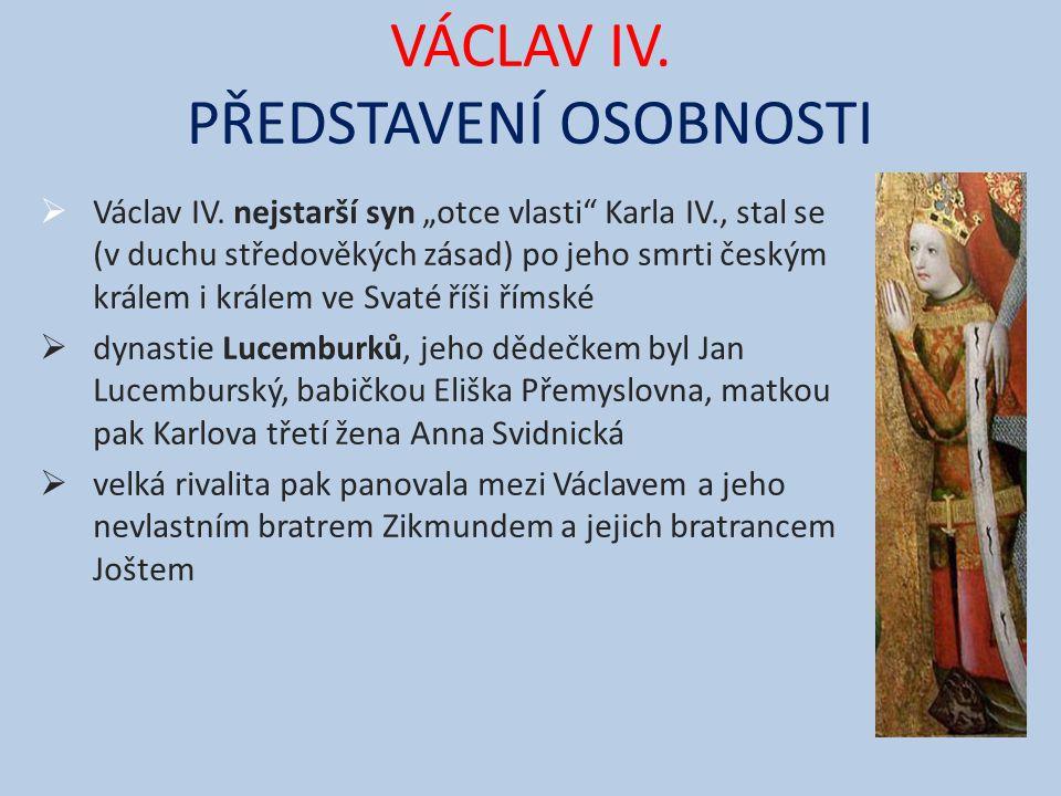 VÁCLAV IV. PŘEDSTAVENÍ OSOBNOSTI