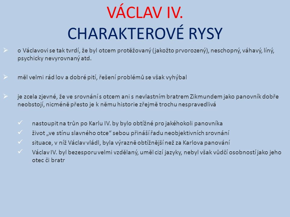 VÁCLAV IV. CHARAKTEROVÉ RYSY