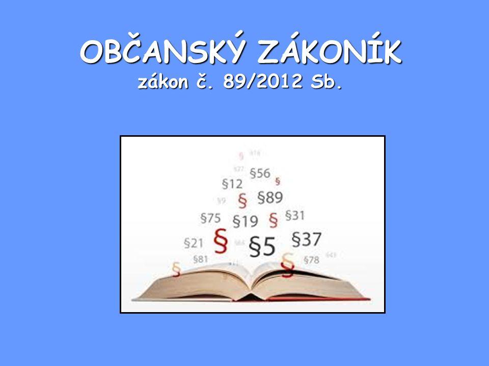 OBČANSKÝ ZÁKONÍK zákon č. 89/2012 Sb.