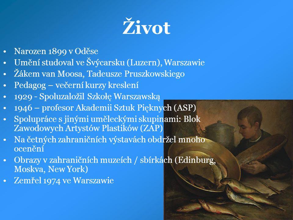 Život Narozen 1899 v Oděse. Umění studoval ve Švýcarsku (Luzern), Warszawie. Žákem van Moosa, Tadeusze Pruszkowskiego.