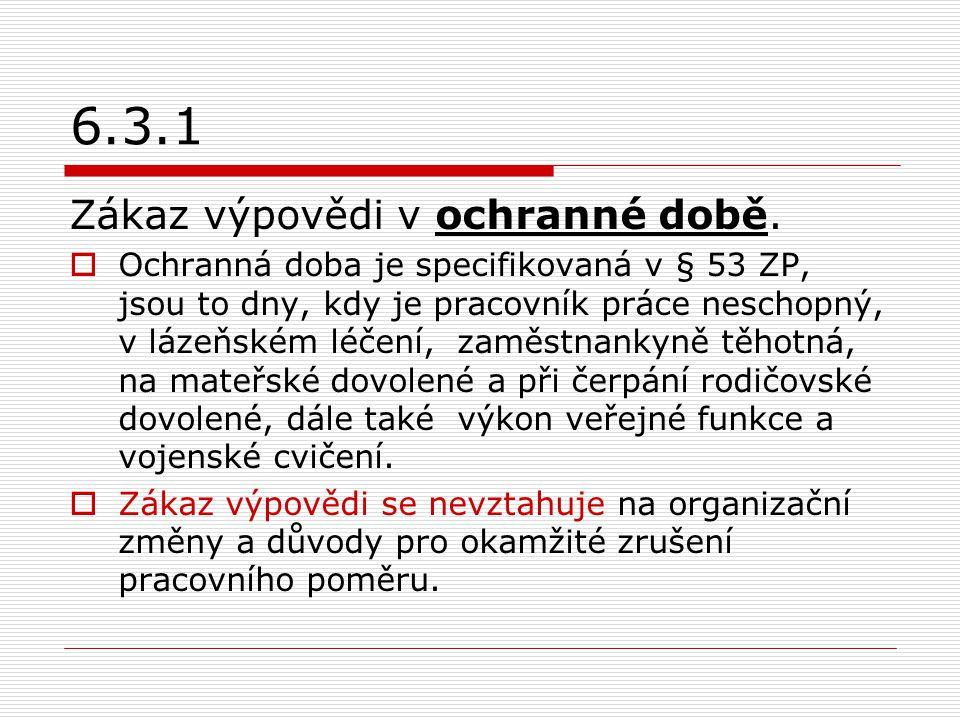 6.3.1 Zákaz výpovědi v ochranné době.