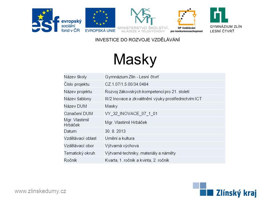 Masky www.zlinskedumy.cz Název školy Gymnázium Zlín - Lesní čtvrť