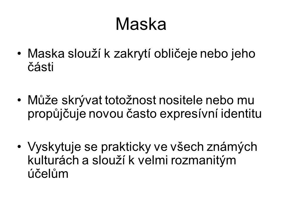 Maska Maska slouží k zakrytí obličeje nebo jeho části