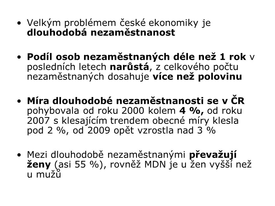 Velkým problémem české ekonomiky je dlouhodobá nezaměstnanost