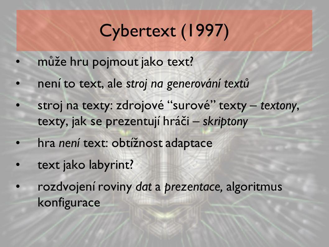 Cybertext (1997) může hru pojmout jako text