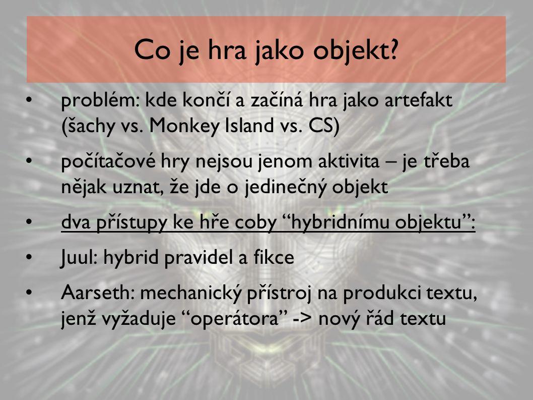 Co je hra jako objekt problém: kde končí a začíná hra jako artefakt (šachy vs. Monkey Island vs. CS)