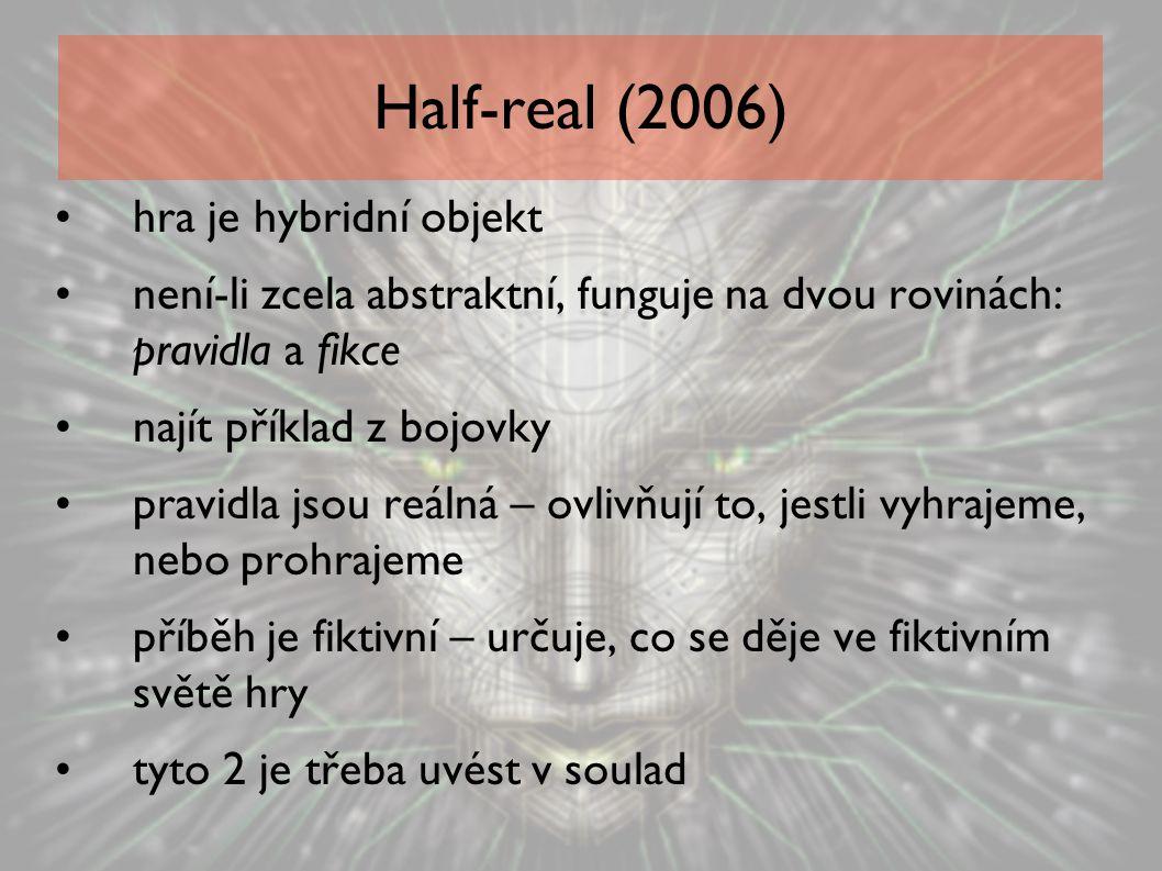 Half-real (2006) hra je hybridní objekt