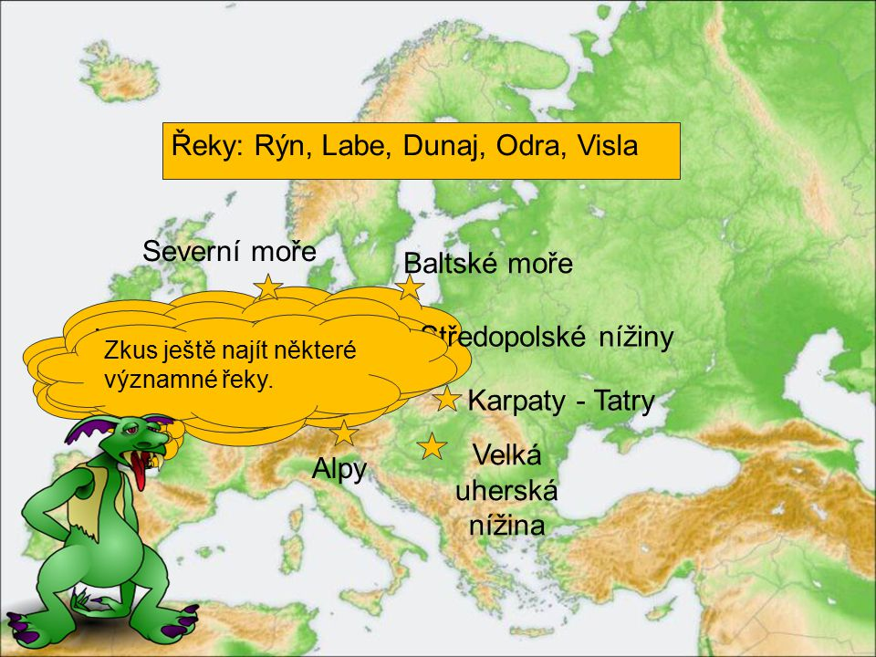 Řeky: Rýn, Labe, Dunaj, Odra, Visla