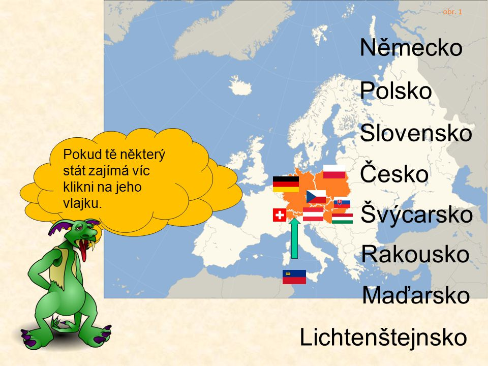 Německo Polsko Slovensko Česko Švýcarsko Rakousko Maďarsko