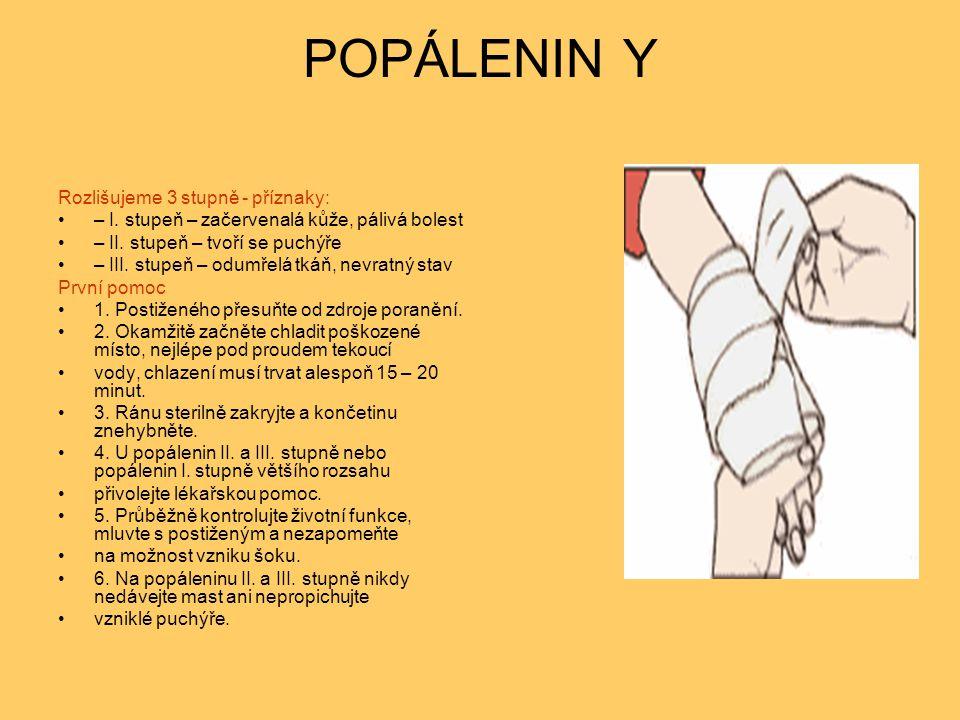 POPÁLENIN Y Rozlišujeme 3 stupně - příznaky: