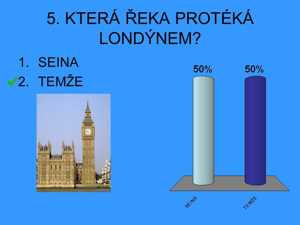 5. KTERÁ ŘEKA PROTÉKÁ LONDÝNEM
