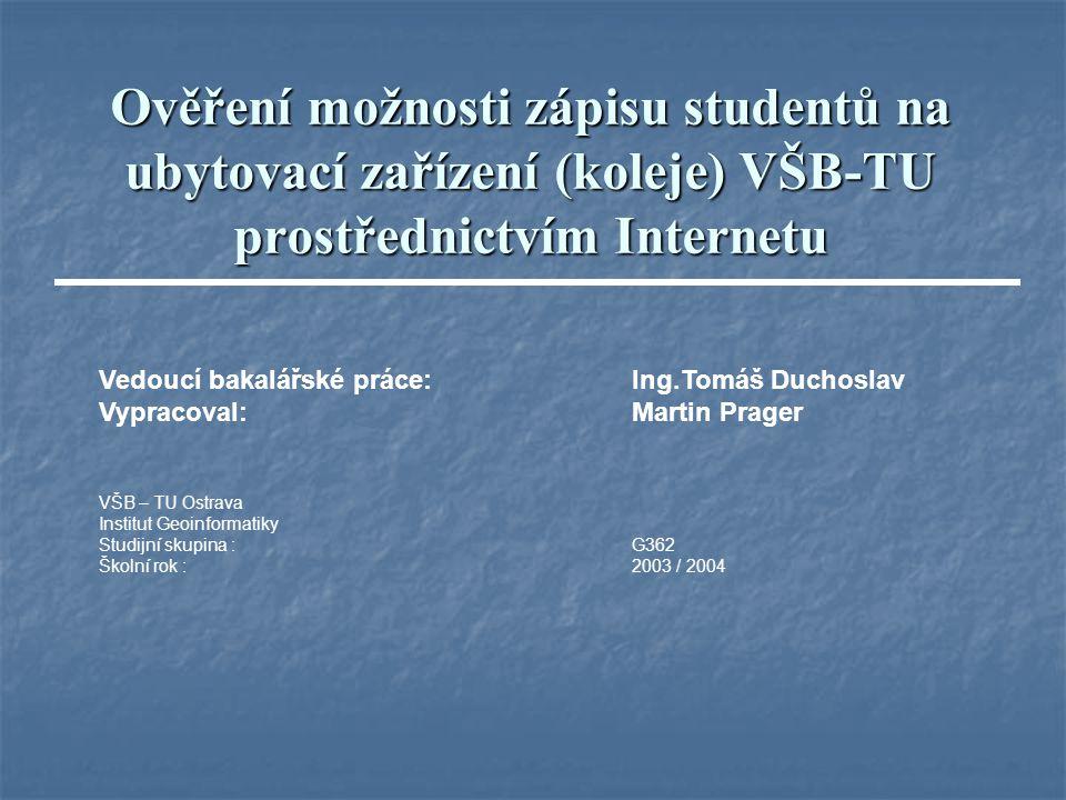 Ověření možnosti zápisu studentů na ubytovací zařízení (koleje) VŠB-TU prostřednictvím Internetu