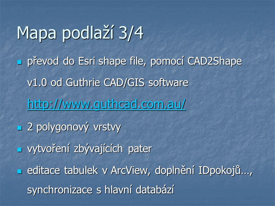 Mapa podlaží 3/4 převod do Esri shape file, pomocí CAD2Shape v1.0 od Guthrie CAD/GIS software http://www.guthcad.com.au/