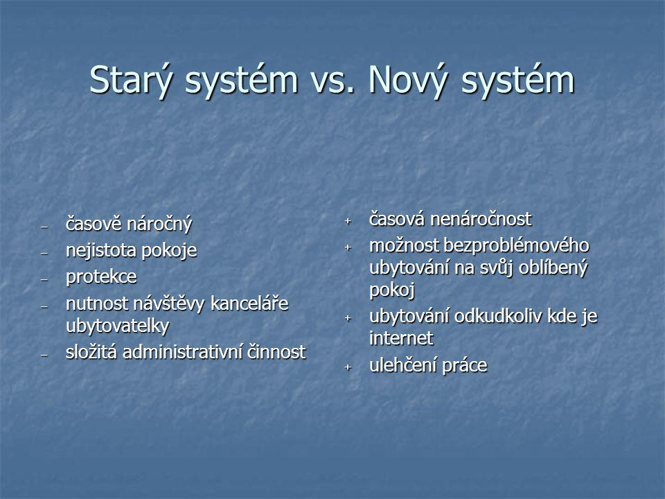 Starý systém vs. Nový systém