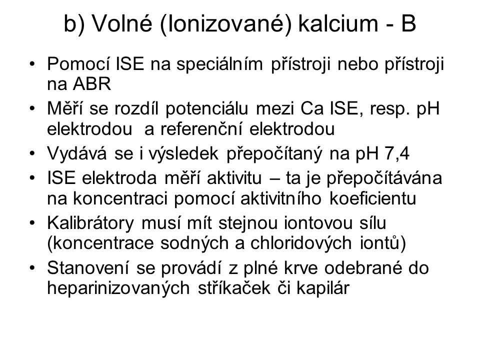 b) Volné (Ionizované) kalcium - B