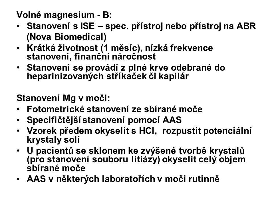 Volné magnesium - B: Stanovení s ISE – spec. přístroj nebo přístroj na ABR. (Nova Biomedical)