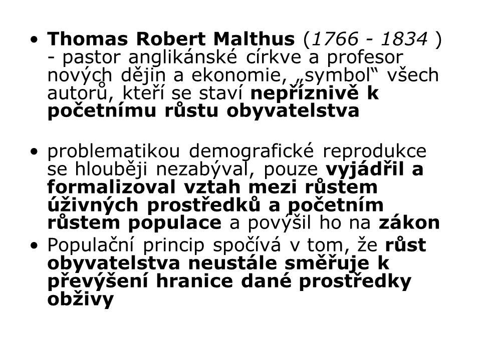 """Thomas Robert Malthus (1766 - 1834 ) - pastor anglikánské církve a profesor nových dějin a ekonomie, """"symbol všech autorů, kteří se staví nepříznivě k početnímu růstu obyvatelstva"""