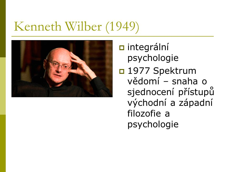 Kenneth Wilber (1949) integrální psychologie