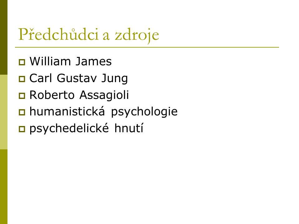 Předchůdci a zdroje William James Carl Gustav Jung Roberto Assagioli