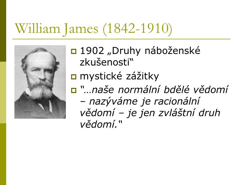 """William James (1842-1910) 1902 """"Druhy náboženské zkušenosti"""