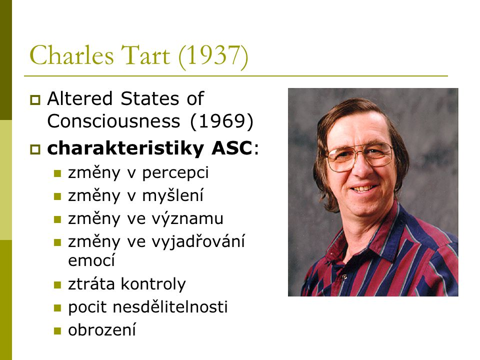 Charles Tart (1937) Altered States of Consciousness (1969)