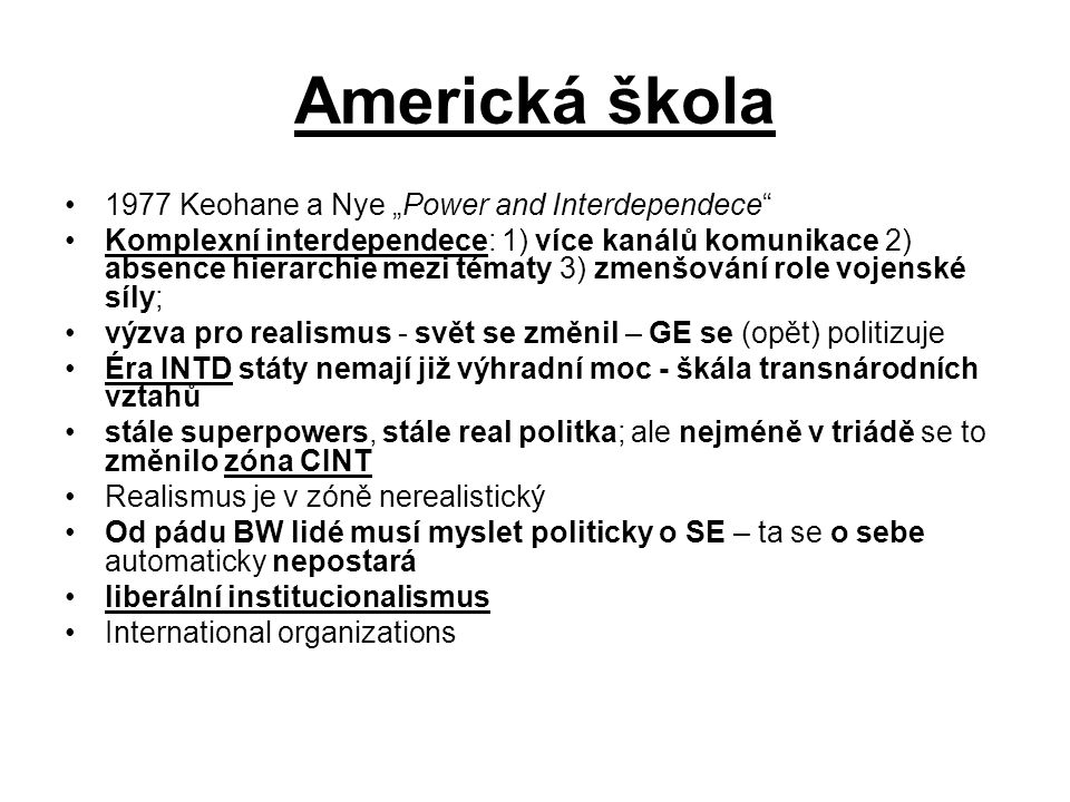 "Americká škola 1977 Keohane a Nye ""Power and Interdependece"