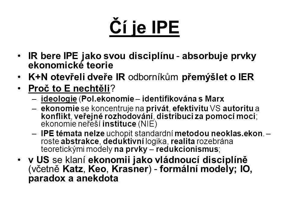 Čí je IPE IR bere IPE jako svou disciplínu - absorbuje prvky ekonomické teorie. K+N otevřeli dveře IR odborníkům přemýšlet o IER.
