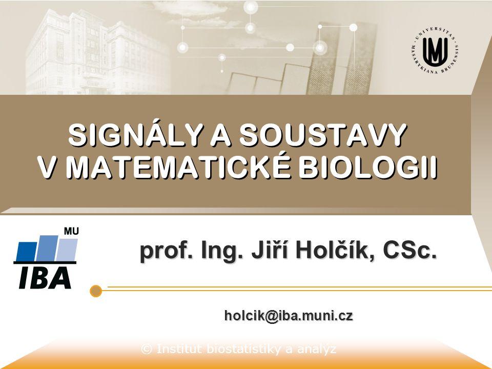 SIGNÁLY A SOUSTAVY V MATEMATICKÉ BIOLOGII