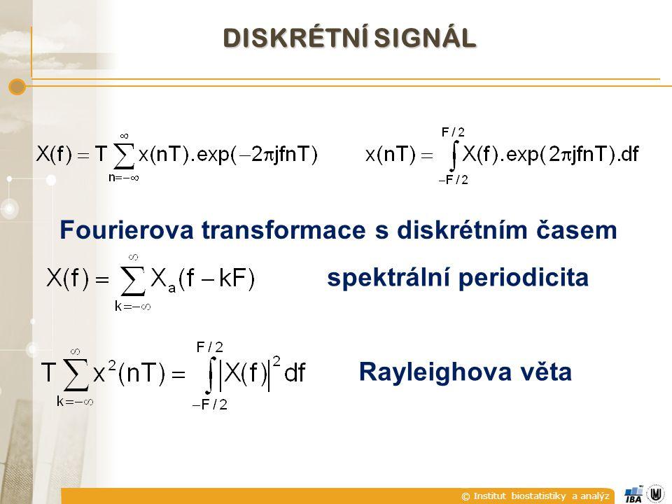 DISKRÉTNÍ SIGNÁL Fourierova transformace s diskrétním časem spektrální periodicita Rayleighova věta
