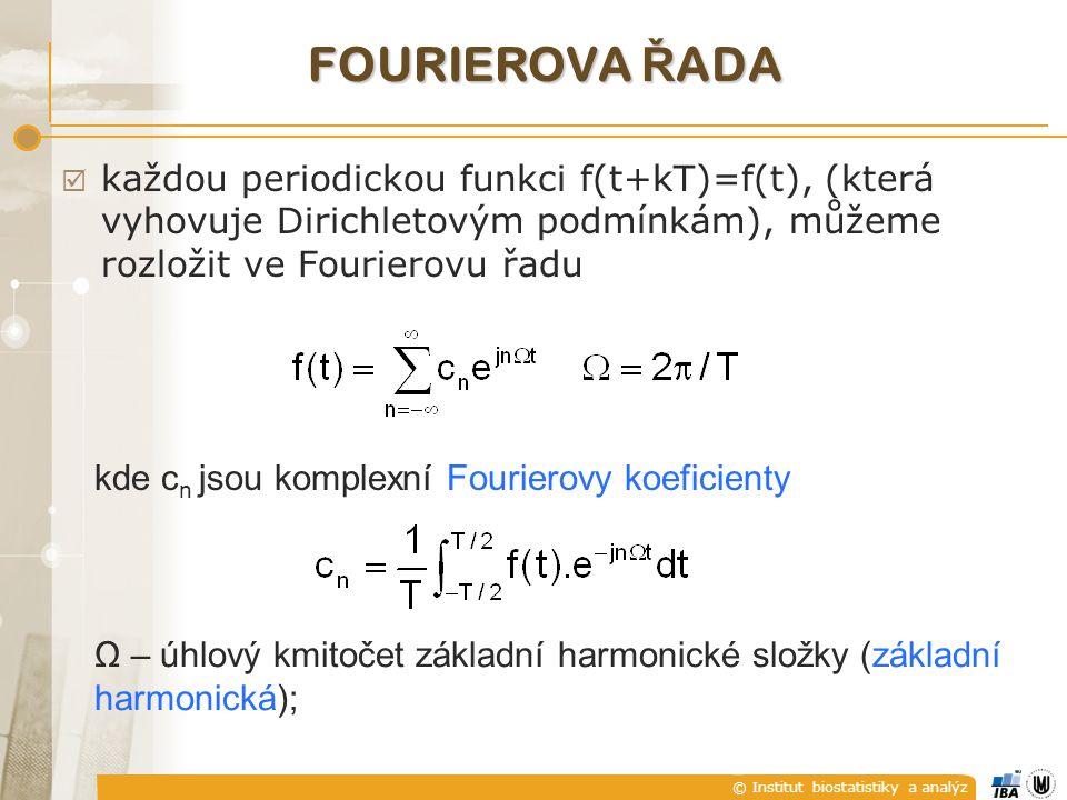 FOURIEROVA ŘADA každou periodickou funkci f(t+kT)=f(t), (která vyhovuje Dirichletovým podmínkám), můžeme rozložit ve Fourierovu řadu.
