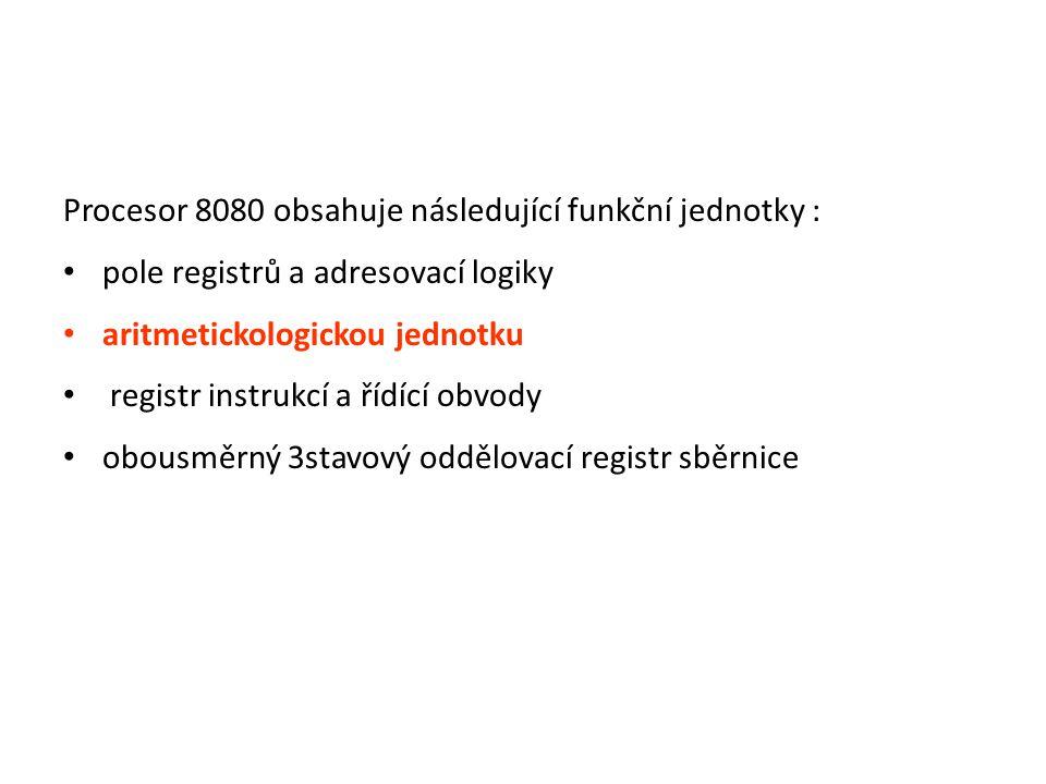 Procesor 8080 obsahuje následující funkční jednotky :