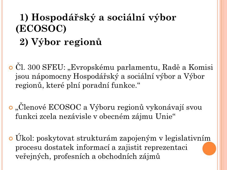 1) Hospodářský a sociální výbor (ECOSOC) 2) Výbor regionů