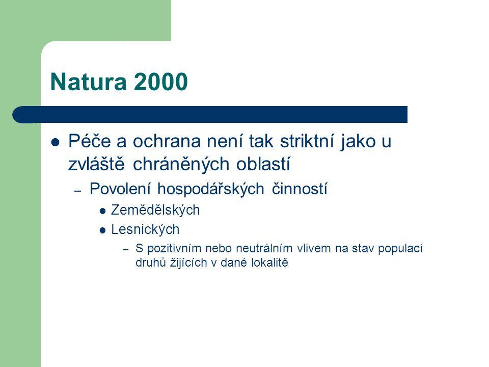 Natura 2000 Péče a ochrana není tak striktní jako u zvláště chráněných oblastí. Povolení hospodářských činností.