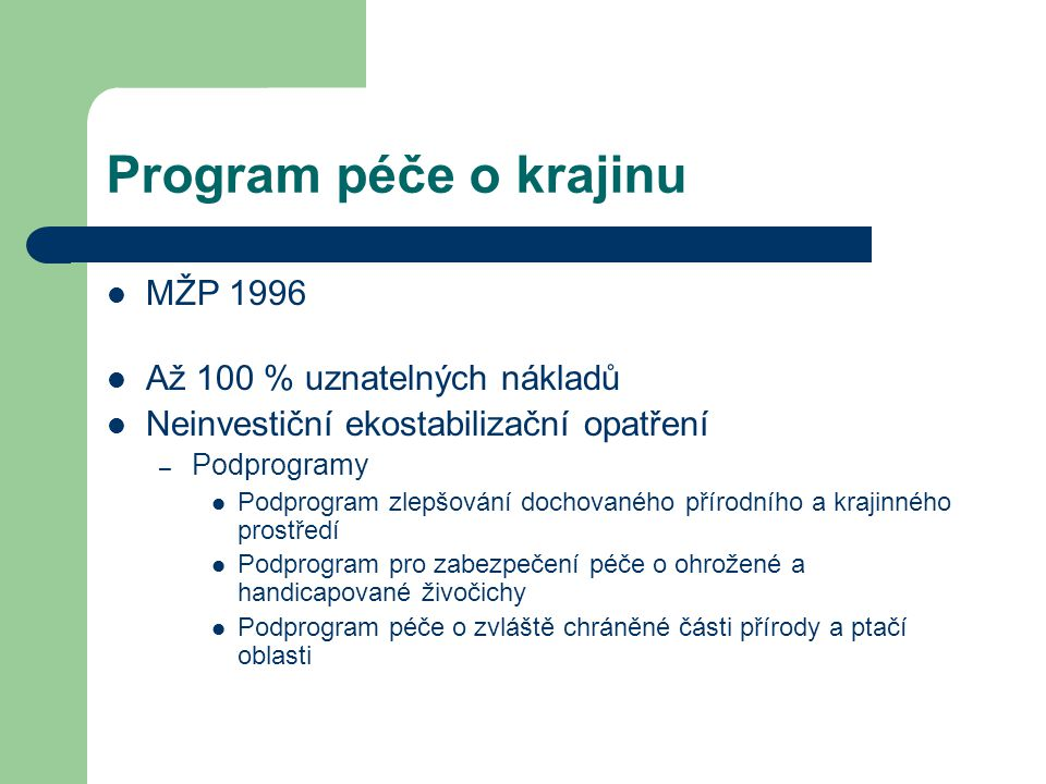 Program péče o krajinu MŽP 1996 Až 100 % uznatelných nákladů