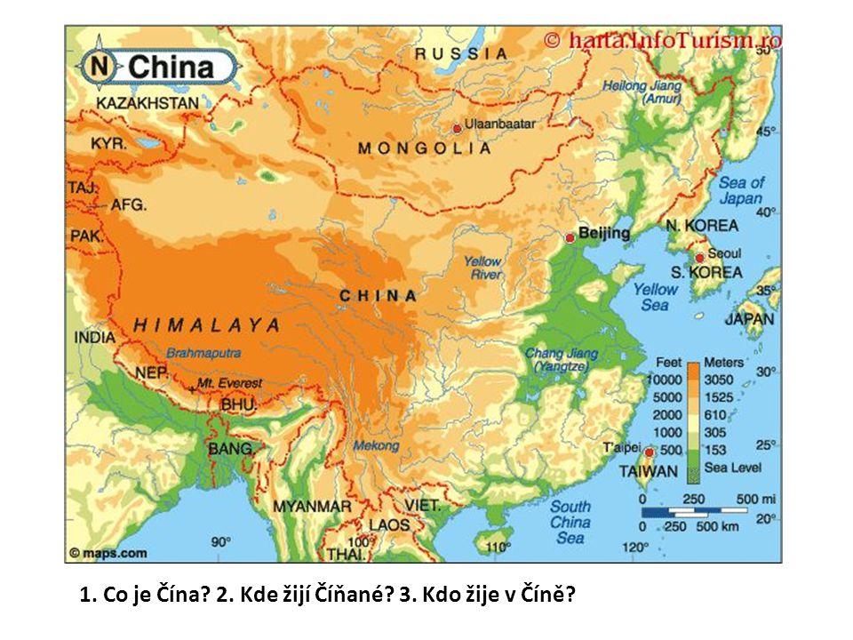 1. Co je Čína 2. Kde žijí Číňané 3. Kdo žije v Číně