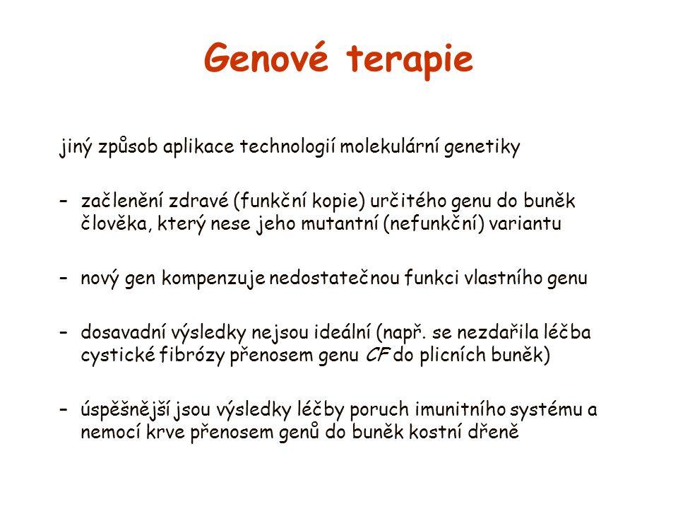 Genové terapie jiný způsob aplikace technologií molekulární genetiky